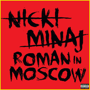 Nicki Minaj's 'Roman in Moscow' - FIRST LISTEN!