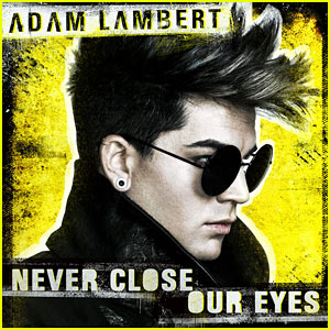 Adam Lambert's 'Never Close Our Eyes' - Listen Now!