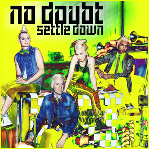 No Doubt: 'Settle Down' Artwork Revealed!