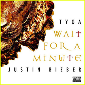 Tyga feat. Justin Bieber: 'Wait for a Minute' Full Song & Lyrics - LISTEN NOW!