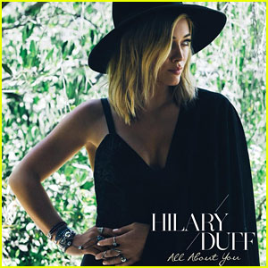 Hilary Duff: 'All About You' Full Song & Lyrics - Listen Now!