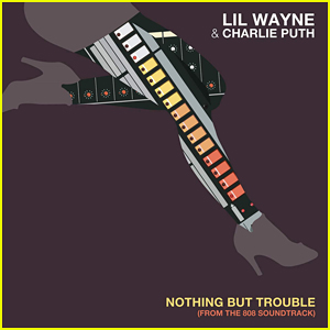 Lil Wayne & Charlie Puth Team Up on 'Nothing But Trouble' - Full Song & Lyrics!
