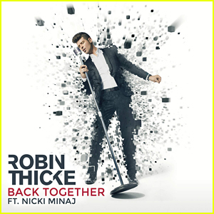 Robin Thicke & Nicki Minaj Premiere 'Back Together' - Full Song & Lyrics!