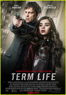 Hailee Steinfeld Stars With Vince Vaughn on 'Term Life' Poster