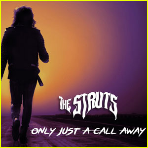 The Struts Release New Song 'Only Just A Call Away'