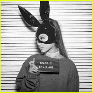 Ariana Grande: 'Be Alright' Stream & Lyrics - LISTEN NOW!