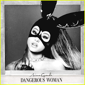 Ariana Grande: 'Dangerous Woman' Stream & Lyrics - LISTEN NOW!