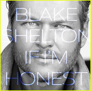 Blake Shelton: 'If I'm Honest' Album Stream & Download - Listen Now!