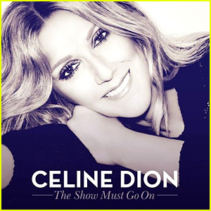 Celine Dion: 'Show Must Go On' Stream & Download - LISTEN NOW!