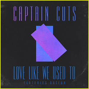 Captain Cuts Premiere Debut Single 'Love Like We Used To' - Stream & Lyrics!