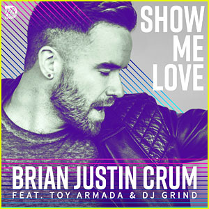 AGT's Brian Justin Crum Drops New Dance Single 'Show Me Love' - Listen Now!