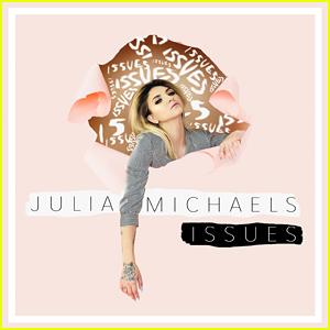 Julia Michaels: 'Issues' Stream, Lyrics, & Download - Listen Now!