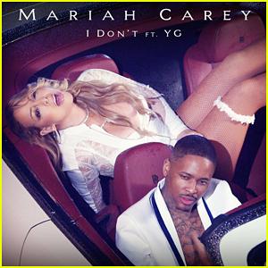 Mariah Carey: 'I Don't' Feat. YG - Stream, Lyrics & Download!