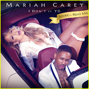 Mariah Carey: 'I Don't Remix' feat. YG & Remy Ma - Download, Stream, & Lyrics - Listen Now!