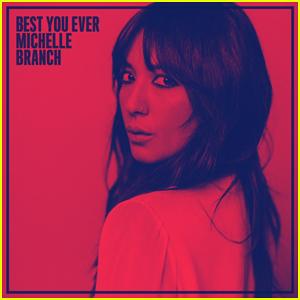 Michelle Branch: 'Best You Ever' Stream & Download - Listen Now!