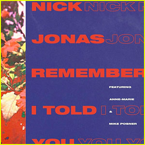 Nick Jonas 'Remember I Told You' Stream, Lyrics & Download - Listen Now!