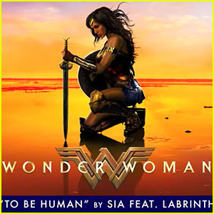 Sia's 'To Be Human' From 'Wonder Woman' - Stream, Lyrics, & Download!