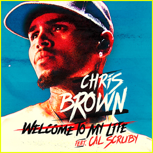 Chris Brown: 'Welcome To My Life' feat. Cal Scruby - Stream, Lyrics & Download!