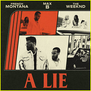 French Montana, The Weeknd & Max B: 'A Lie' Stream, Lyrics & Download - Listen Here!