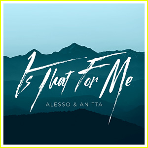 Alesso feat. Anitta: 'Is That For Me' Stream, Lyrics & Download - Listen Now!