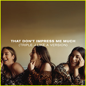 Haim: 'That Don't Impress Me Much (Shania Twain Cover)' Stream, Lyrics & Download - Listen Now!