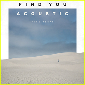Nick Jonas: 'Find You - Acoustic Version' - Stream, Lyrics & Download - Listen Now!