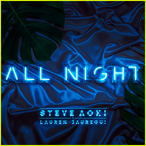 Lauren Jauregui & Steve Aoki: 'All Night' Stream, Download, & Lyrics - Listen Now!