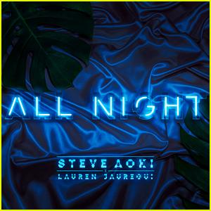 Lauren Jauregui & Steve Aoki: 'All Night' Stream, Download, & Lyrics - Listen Now!