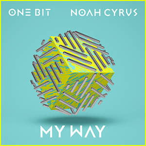 Noah Cyrus & One Bit: 'My Way' Stream & Download - Listen Now!