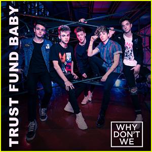 Why Don't We: 'Trust Fund Baby' Stream, Lyrics & Download - Listen Now!