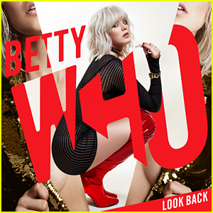 Betty Who: 'Look Back' Stream, Lyrics & Download - Listen Now!