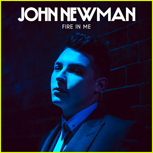 John Newman: 'Fire In Me' Stream, Lyrics & Download - Listen Now!
