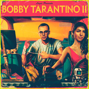 Logic: 'Bobby Tarantino II' Album Stream & Download - Listen Now!