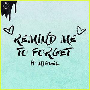 Kygo & Miguel: 'Remind Me To Forget' Stream, Lyrics & Download - Listen Now!