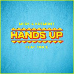 Merk & Kremont feat. DNCE: 'Hands Up' Stream, Download, & Lyrics - Listen Now!