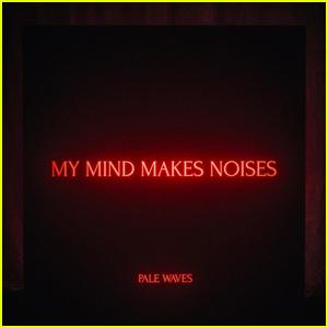 Pale Waves: 'My Mind Makes Noises' Album Stream & Download - Listen Now!