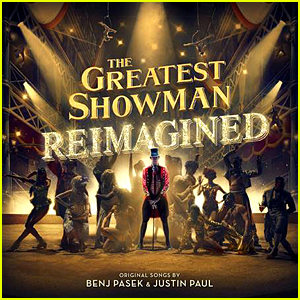 'Greatest Showman: Reimagined' Album Stream & Download - Listen Now!