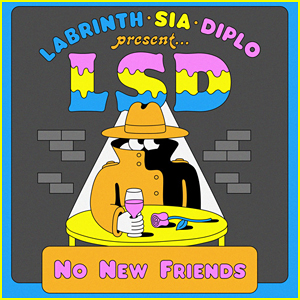 Sia, Diplo & Labrinth (LSD) Release 'No New Friends