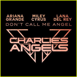 Miley Cyrus & Ariana Grande Confirm 'Charlie's Angels' Song's Release Date!