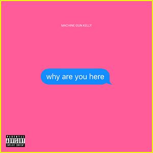 Machine Gun Kelly: 'why are you here' Stream, Lyrics & Download!